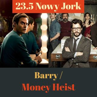 23.5 Nowy Jork – Barry / Money Heist